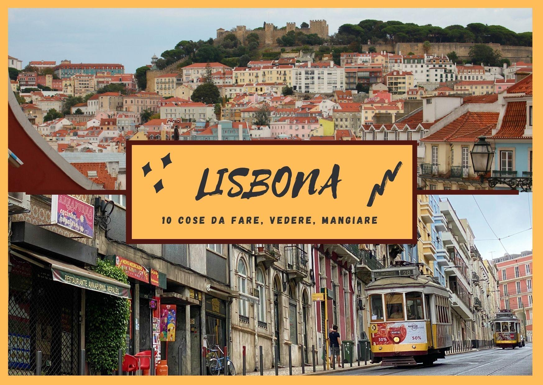 Lisbona: 10 cose da fare, vedere, mangiare.