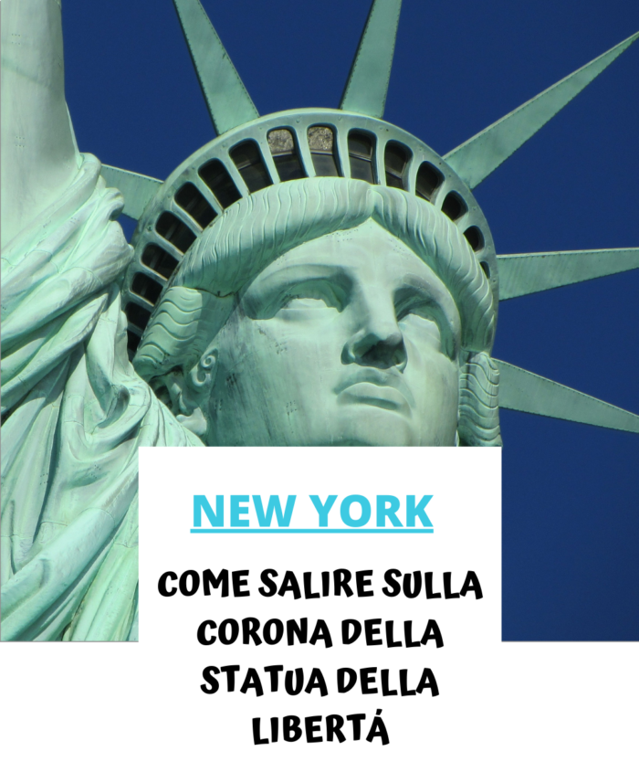La corona della Statua della Libertà: come salire, dove prenotare i biglietti…