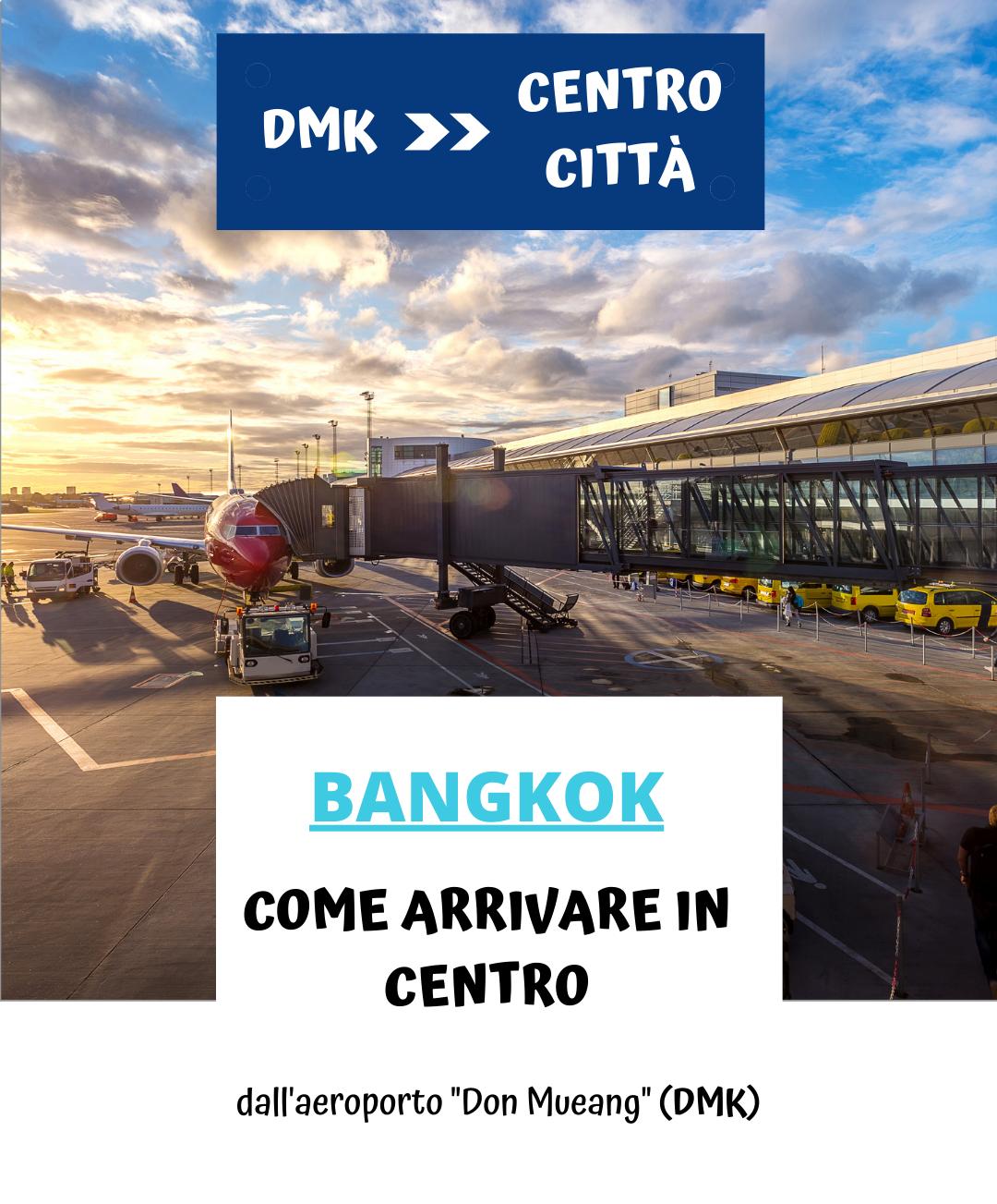 Come arrivare dall'aeroporto Don Mueang al centro di Bangkok