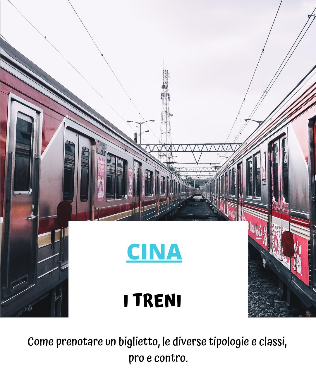 Treni in Cina: come acquistare i biglietti, le diverse tipologie e classi, pro e contro